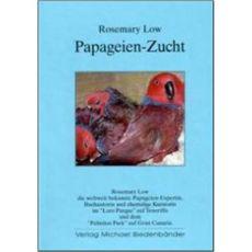 Papageien-Zucht, Low - Verlag Biedenbänder