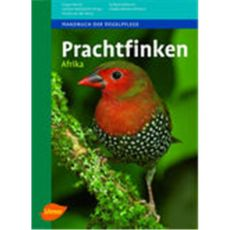 Prachtfinken Afrika, Elzen/Hofmann/Mettke-Hofmann/Nicolai - Verlag Ulmer
