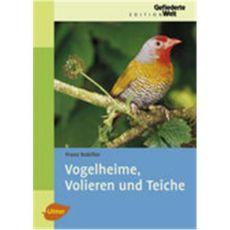 Vogelheime, Volieren und Teiche, Robiller - Verlag Ulmer