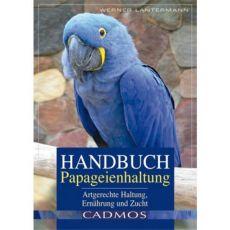 Handbuch Papageienhaltung, Lantermann - Cadmos Verlag