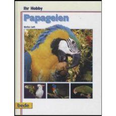 Ihr Hobby Papageien, Luft - Verlag Bede