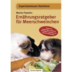 Ernährungsratgeber für Meerschweinchen, Popiehn - Oertel + Spoerer Verlag