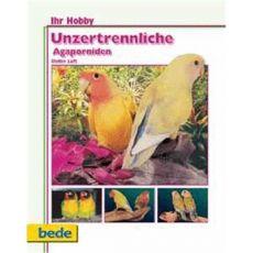 Ihr Hobby Unzertrennliche Agaporniden, Luft - Verlag Bede