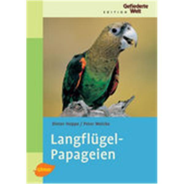 Langflügelpapageien, Hoppe/Welcke - Verlag Ulmer