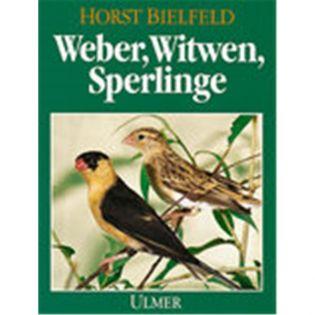 Weber, Wittwen, Sperlinge, Bielfeld - Verlag Ulmer