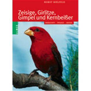 Zeisige, Girlitze, Gimpel und Kernbeißer,  Bielfeld - Ulmer-Verlag