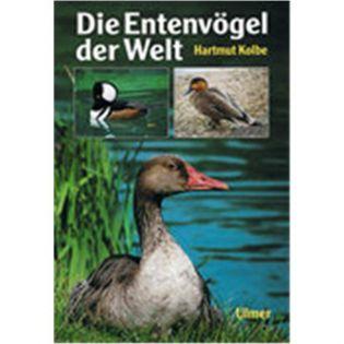 Die Entenvögel der Welt, Kolbe - Verlag Ulmer