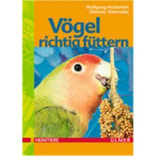 Vögel richtig füttern, Aeckerlein/Steinmetz - Verlag Ulmer