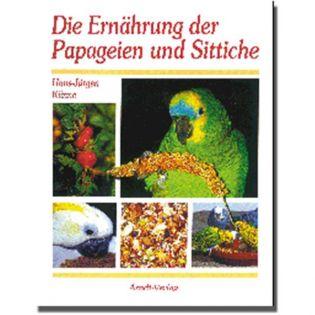 Die Ernährung der Papageien und Sittiche, Künne - Arndt-Verlag