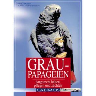 Graupapageien, Lantermann  - Cadmos Verlag